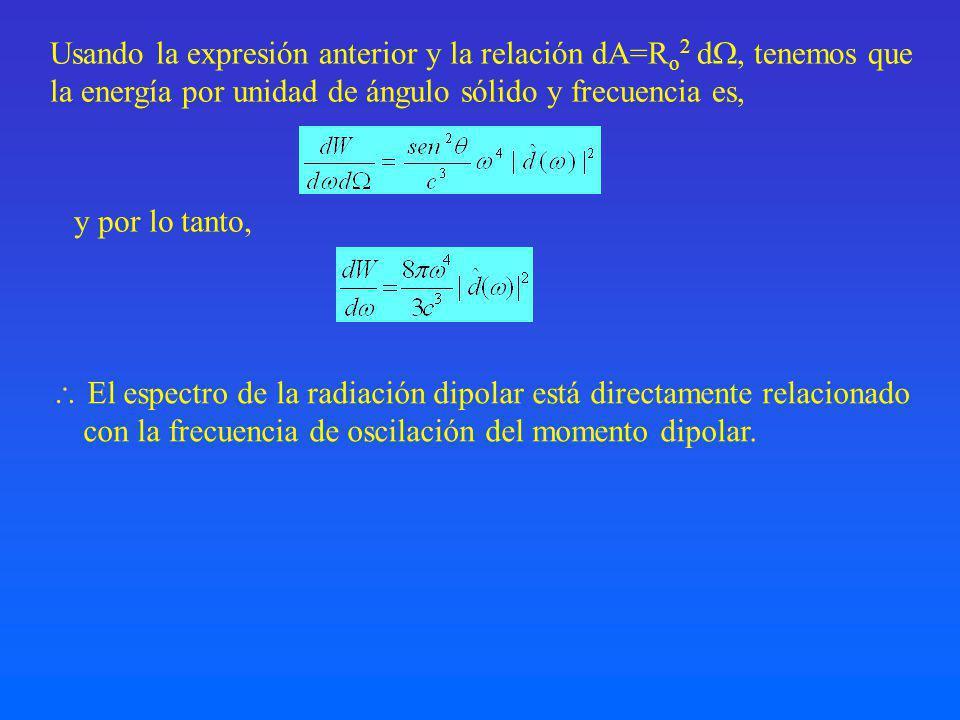 Usando la expresión anterior y la relación dA=Ro2 d, tenemos que