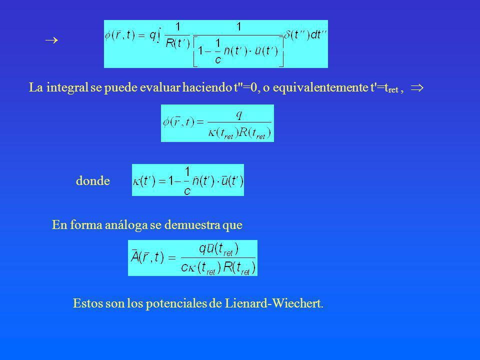  La integral se puede evaluar haciendo t =0, o equivalentemente t =tret ,  donde. En forma análoga se demuestra que.