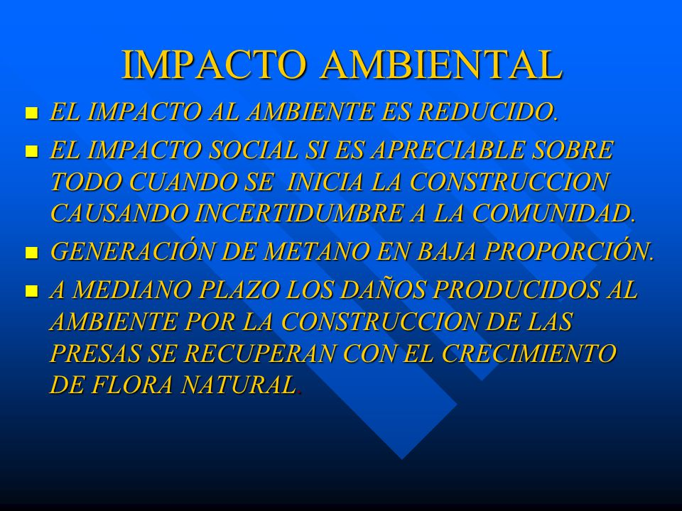 IMPACTO AMBIENTAL EL IMPACTO AL AMBIENTE ES REDUCIDO.