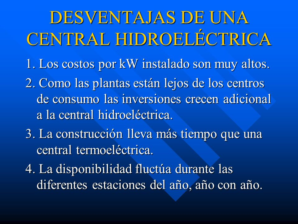 DESVENTAJAS DE UNA CENTRAL HIDROELÉCTRICA