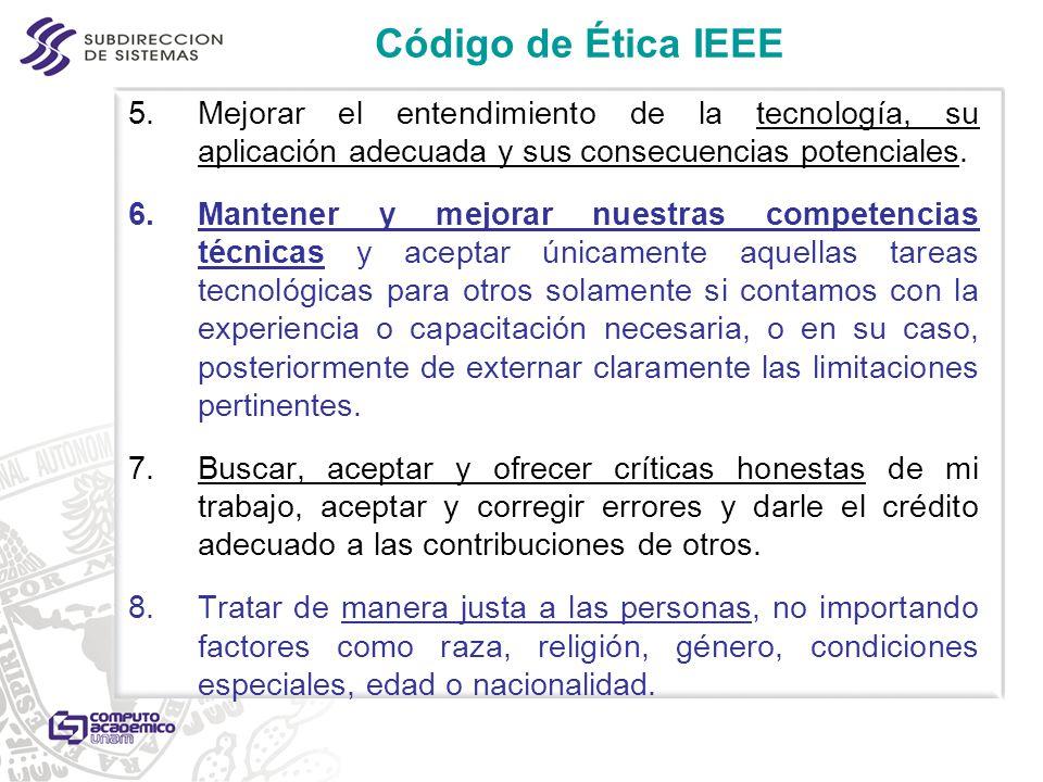 Código de Ética IEEE Mejorar el entendimiento de la tecnología, su aplicación adecuada y sus consecuencias potenciales.