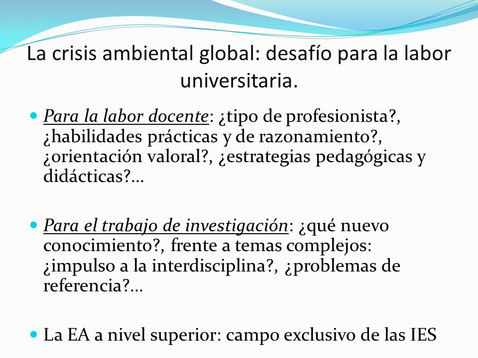 La crisis ambiental global: desafío para la labor universitaria.