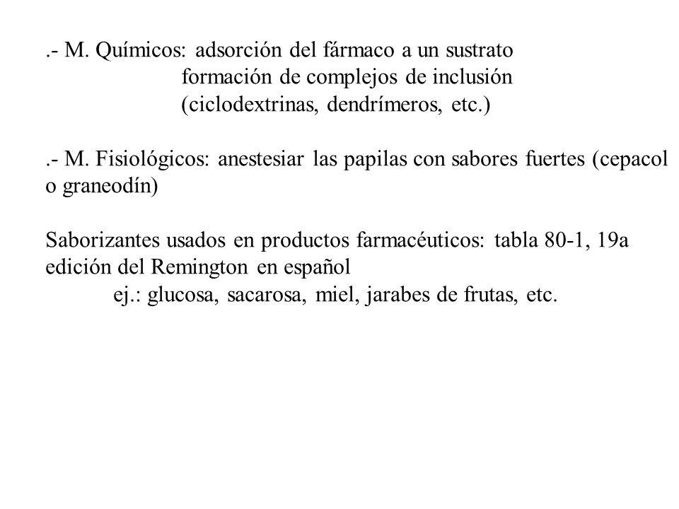 .- M. Químicos: adsorción del fármaco a un sustrato