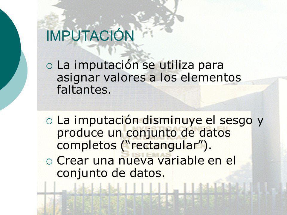 IMPUTACIÓN La imputación se utiliza para asignar valores a los elementos faltantes.