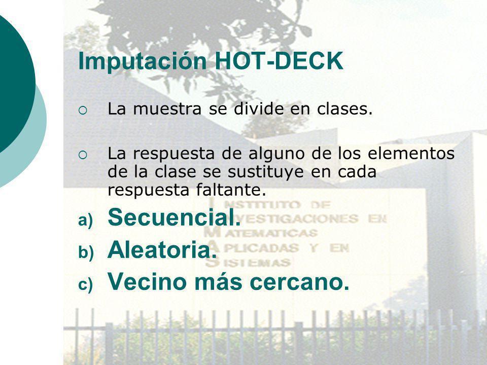 Imputación HOT-DECK Secuencial. Aleatoria. Vecino más cercano.