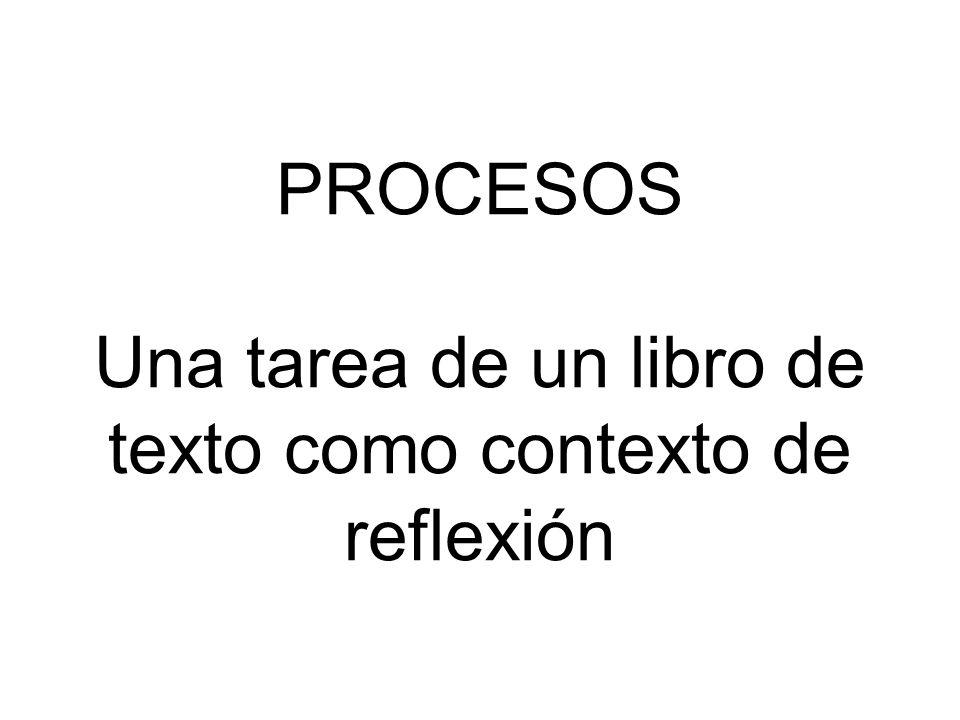 PROCESOS Una tarea de un libro de texto como contexto de reflexión