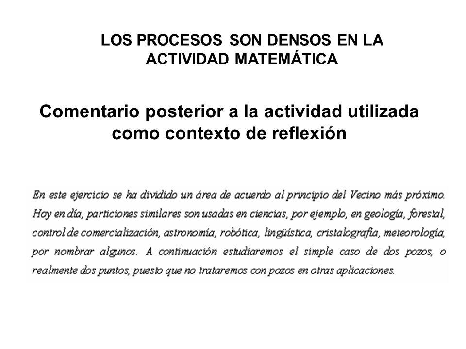 LOS PROCESOS SON DENSOS EN LA ACTIVIDAD MATEMÁTICA