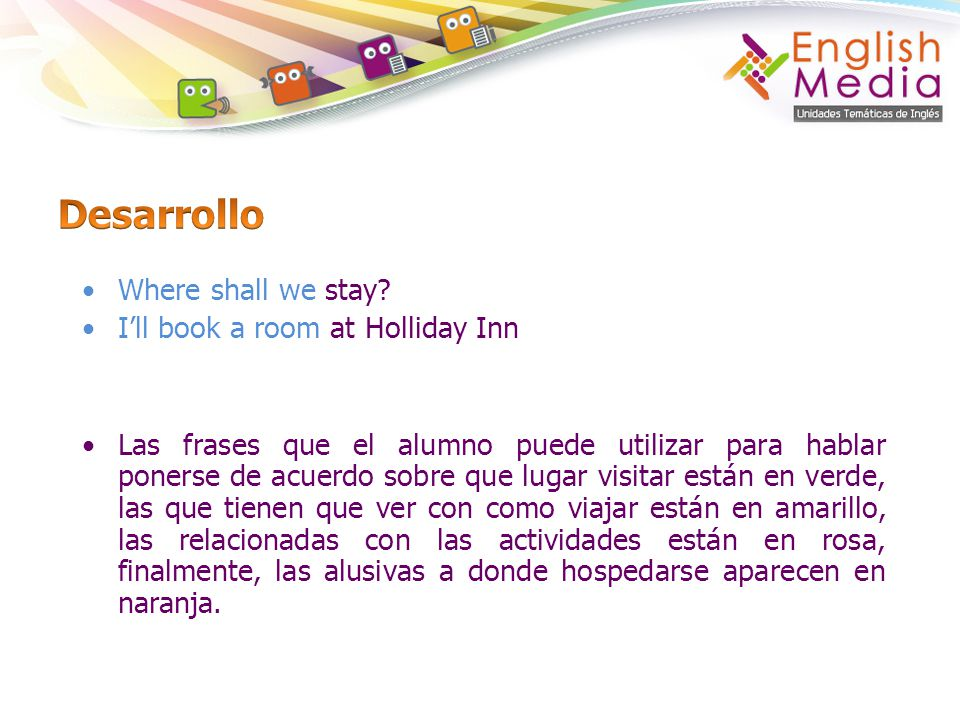 Desarrollo Where shall we stay I'll book a room at Holliday Inn