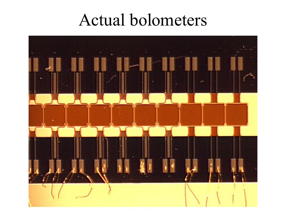 Actual bolometers
