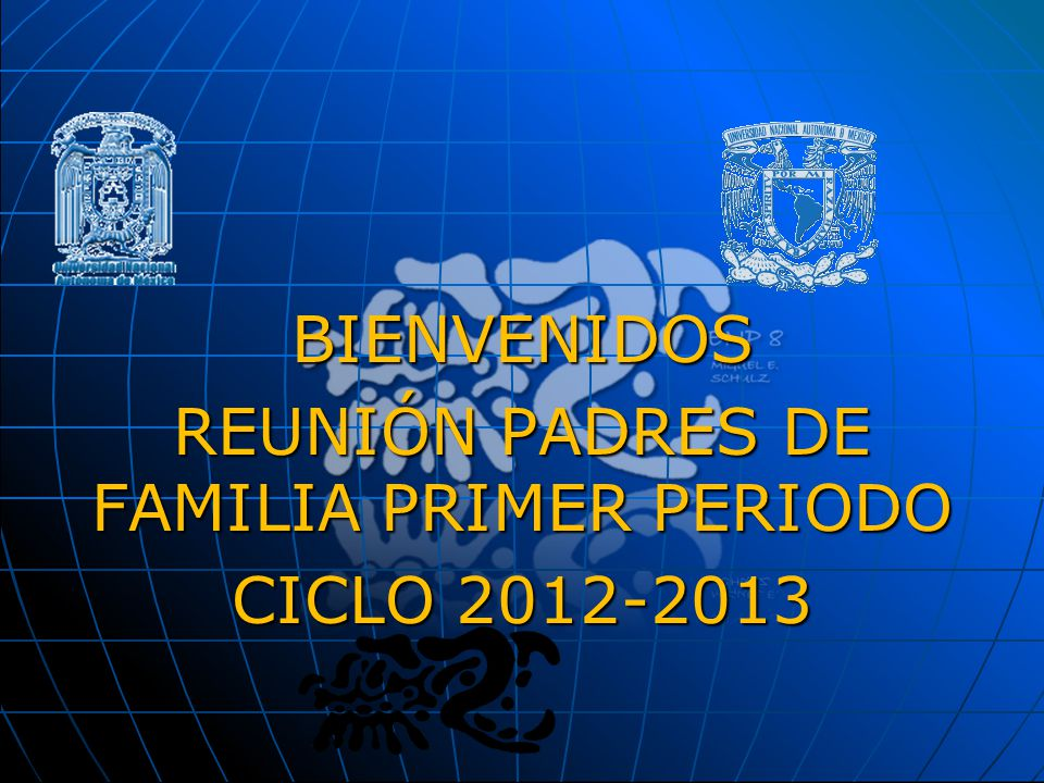 BIENVENIDOS REUNIÓN PADRES DE FAMILIA PRIMER PERIODO CICLO 2012-2013
