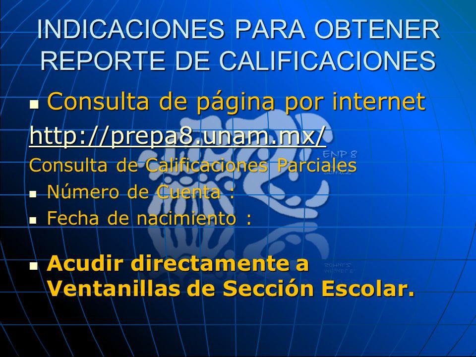 INDICACIONES PARA OBTENER REPORTE DE CALIFICACIONES
