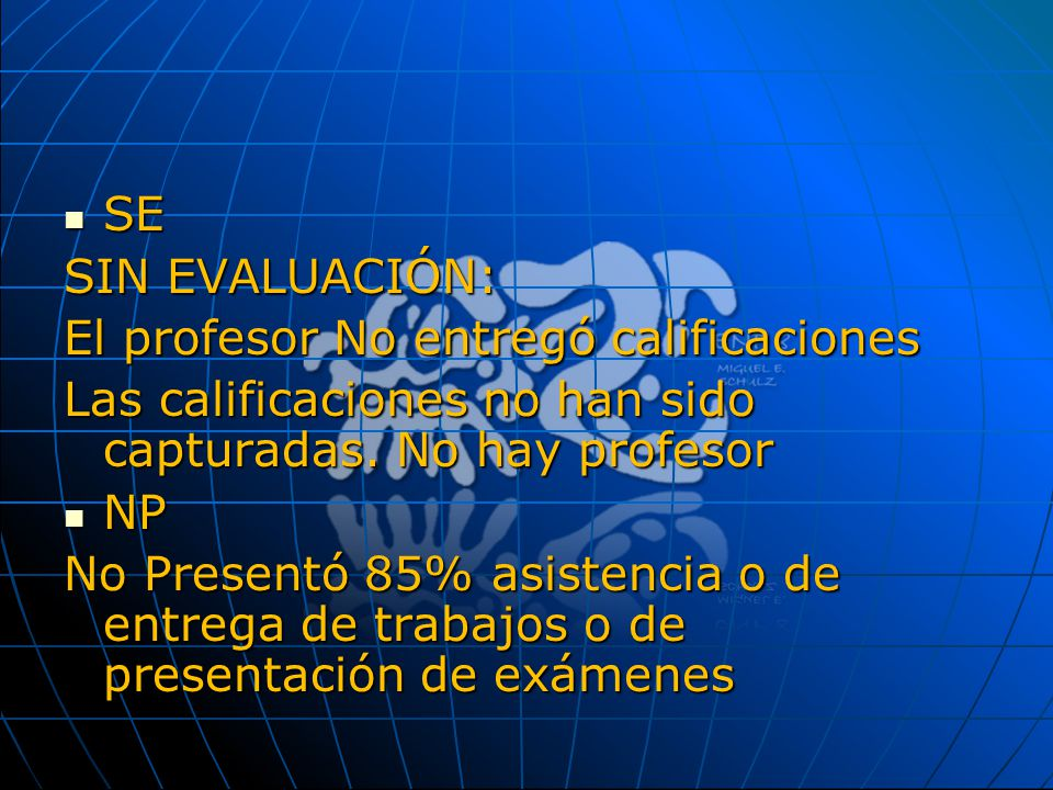 SE SIN EVALUACIÓN: El profesor No entregó calificaciones. Las calificaciones no han sido capturadas. No hay profesor.