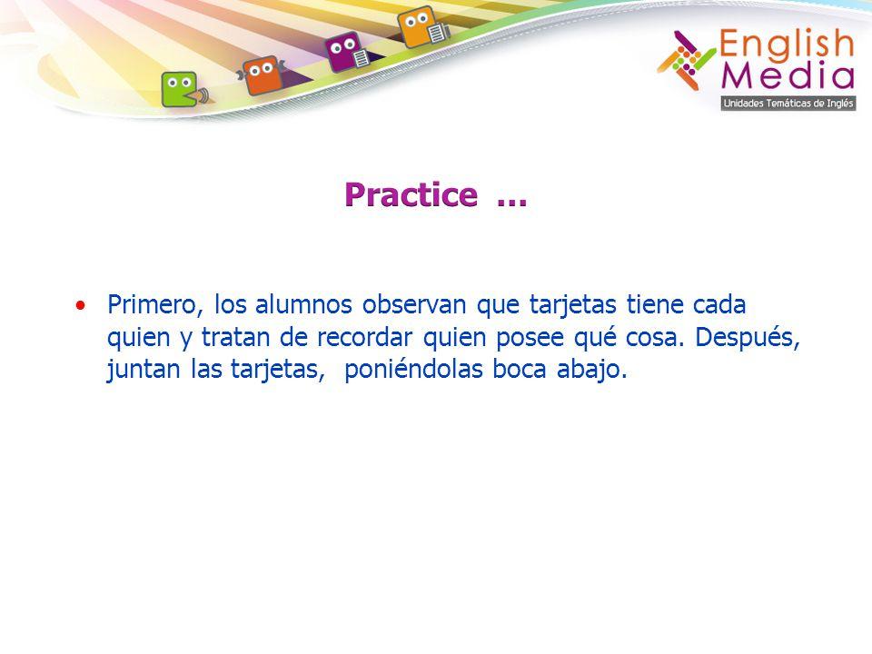 Practice …