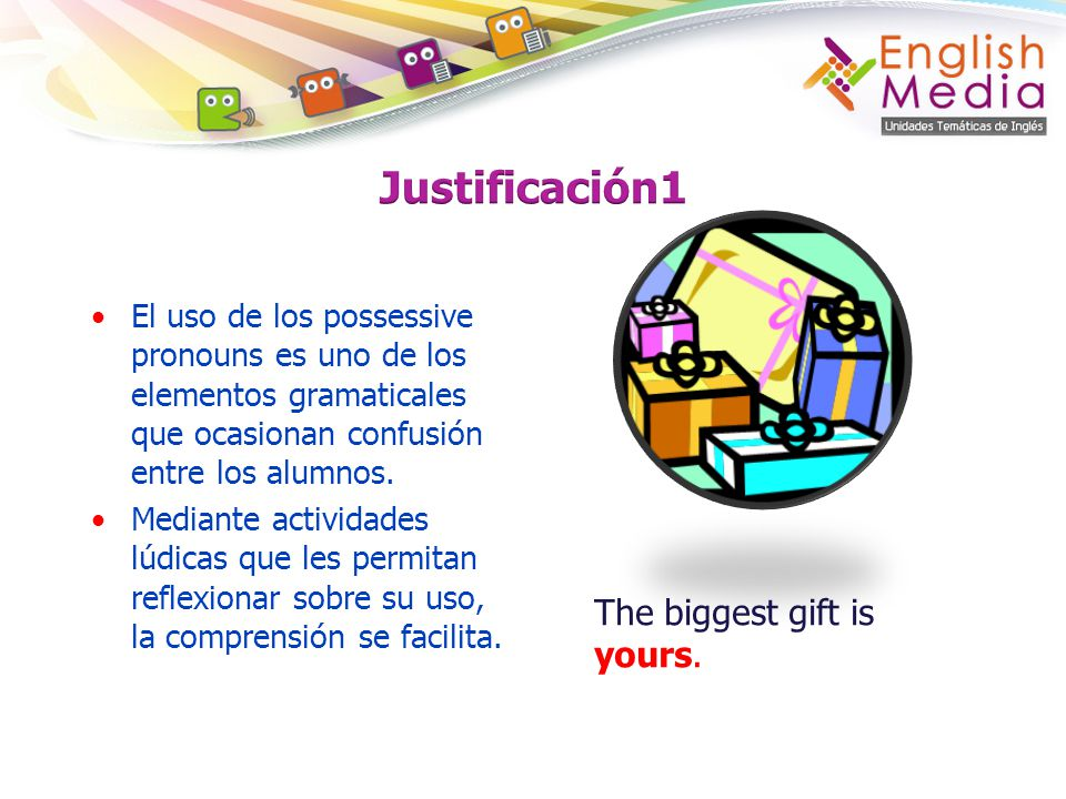 Justificación1 The biggest gift is yours.