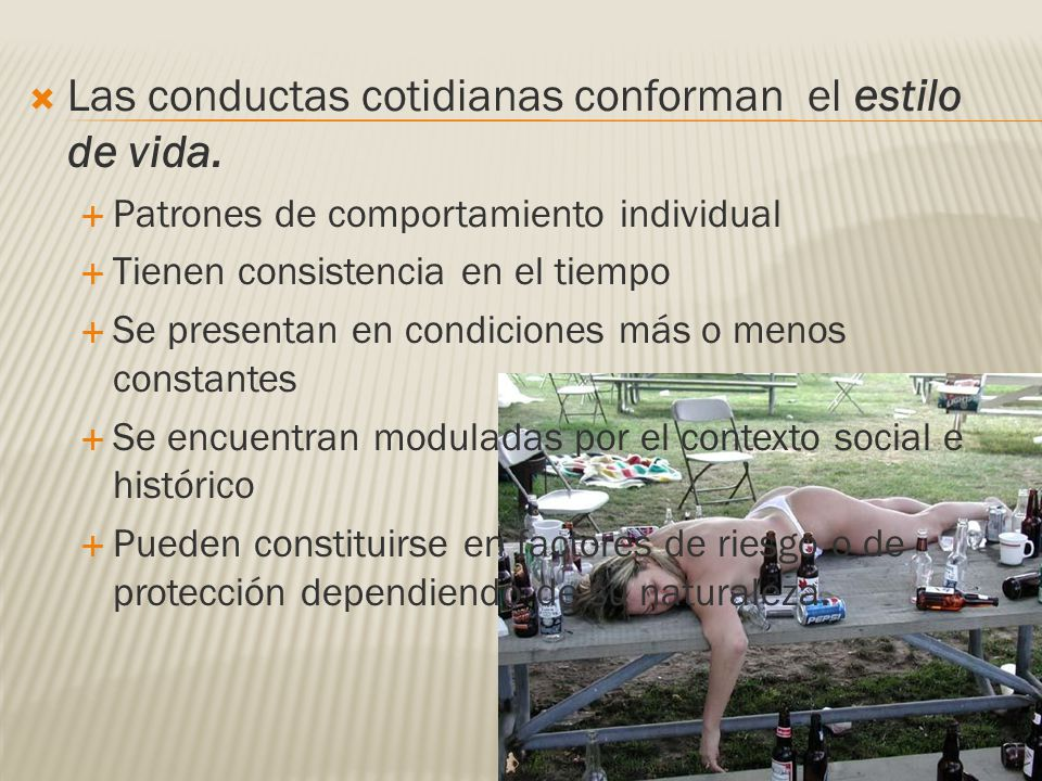 Las conductas cotidianas conforman el estilo de vida.