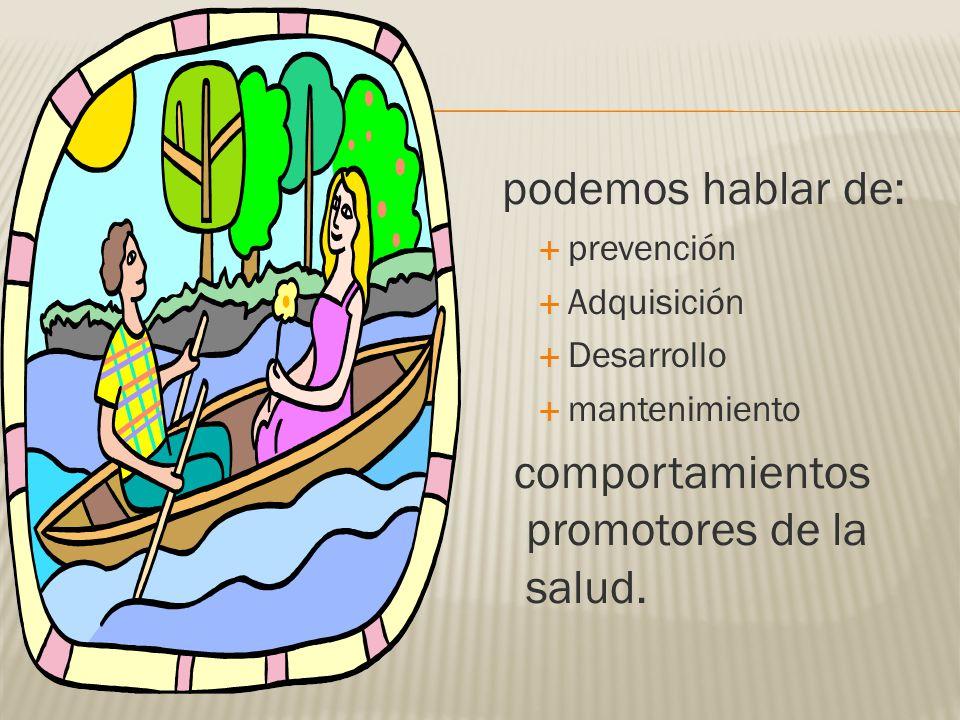 comportamientos promotores de la salud.