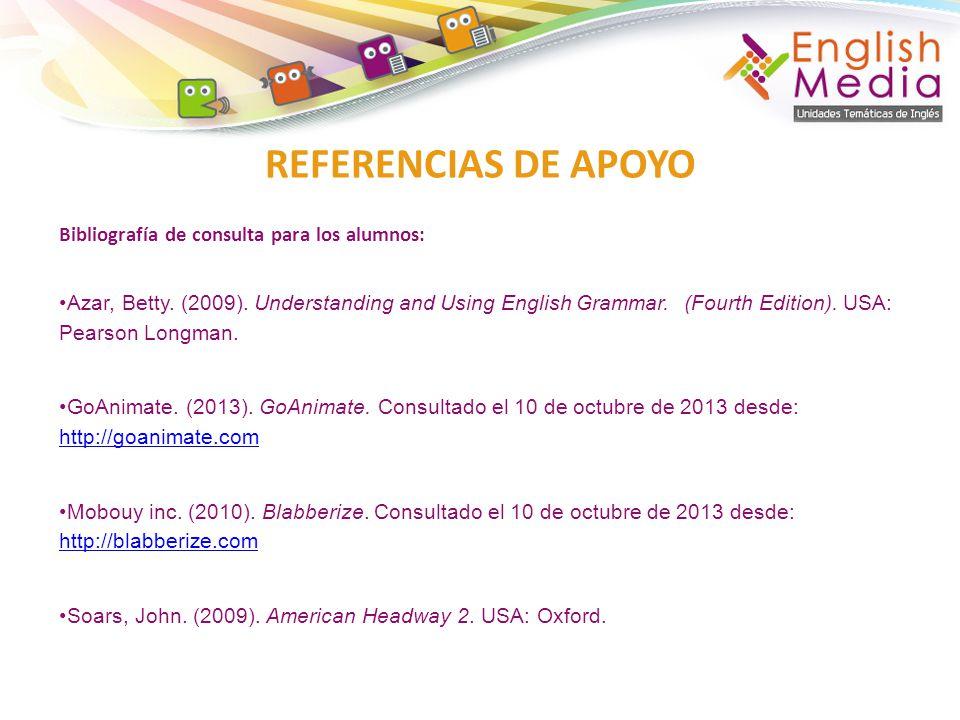 REFERENCIAS DE APOYO Bibliografía de consulta para los alumnos: