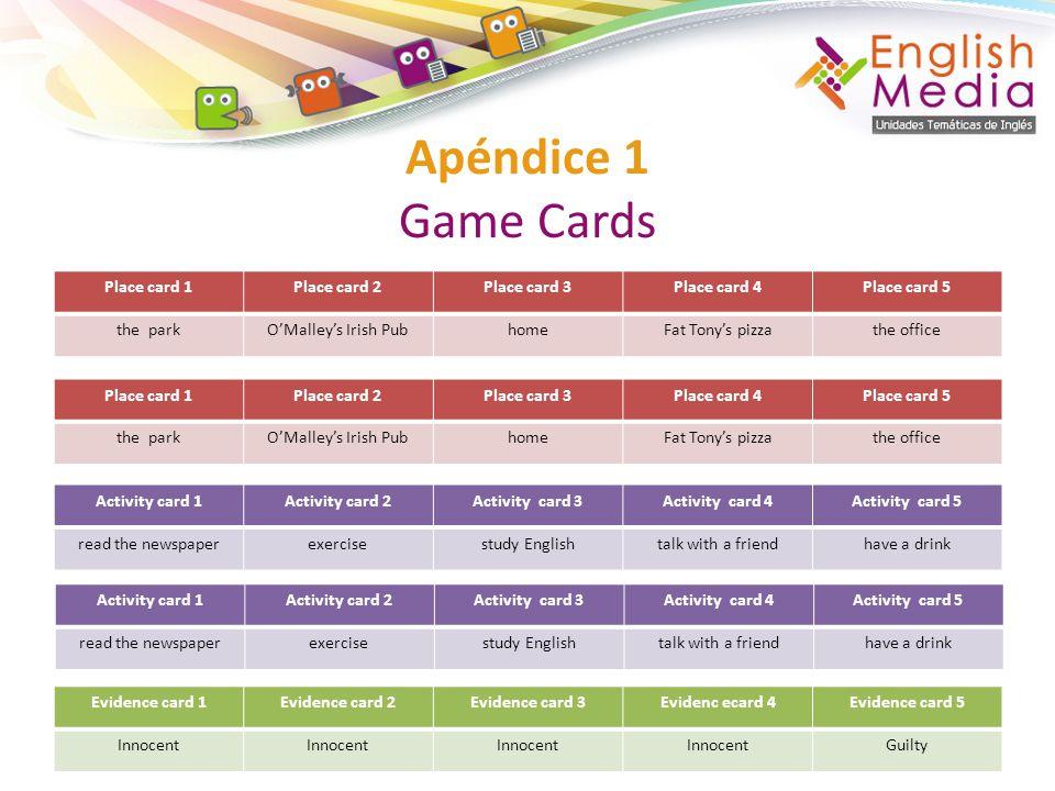 Apéndice 1 Game Cards Place card 1 Place card 2 Place card 3