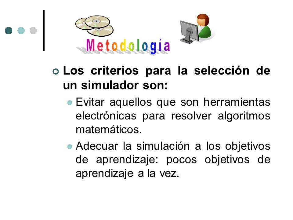 Los criterios para la selección de un simulador son:
