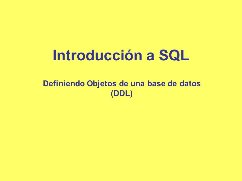 Definiendo Objetos de una base de datos (DDL)