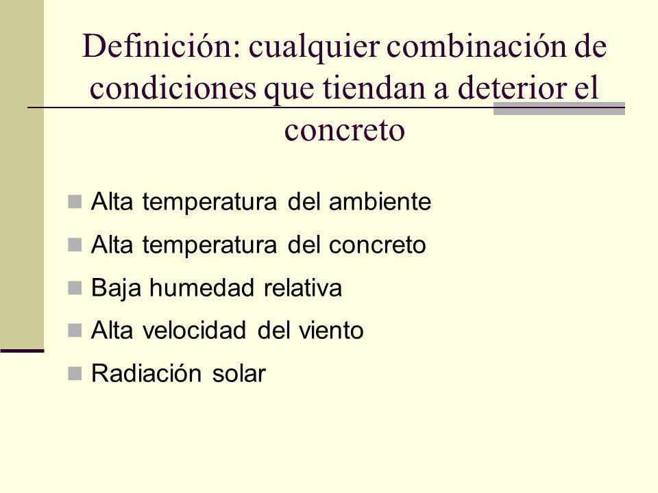 Definición: cualquier combinación de condiciones que tiendan a deterior el concreto