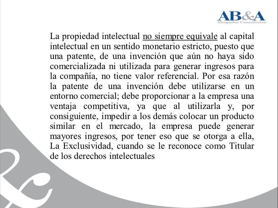 La propiedad intelectual no siempre equivale al capital intelectual en un sentido monetario estricto, puesto que una patente, de una invención que aún no haya sido comercializada ni utilizada para generar ingresos para la compañía, no tiene valor referencial.