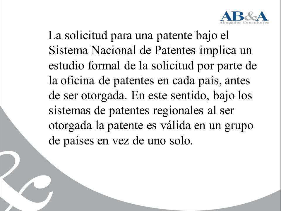 La solicitud para una patente bajo el Sistema Nacional de Patentes implica un estudio formal de la solicitud por parte de la oficina de patentes en cada país, antes de ser otorgada.