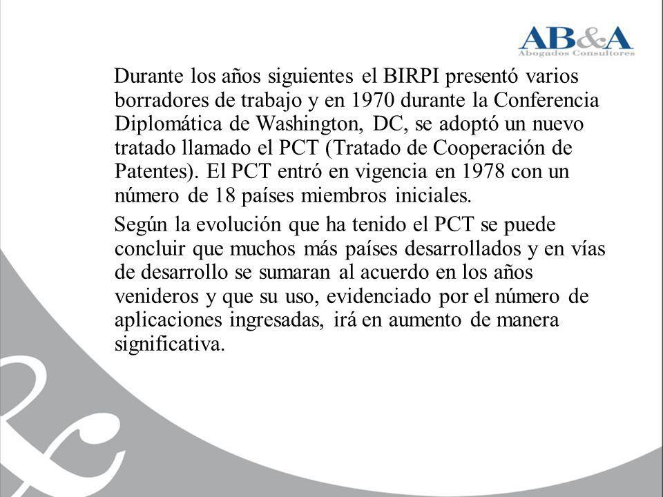 Durante los años siguientes el BIRPI presentó varios borradores de trabajo y en 1970 durante la Conferencia Diplomática de Washington, DC, se adoptó un nuevo tratado llamado el PCT (Tratado de Cooperación de Patentes). El PCT entró en vigencia en 1978 con un número de 18 países miembros iniciales.