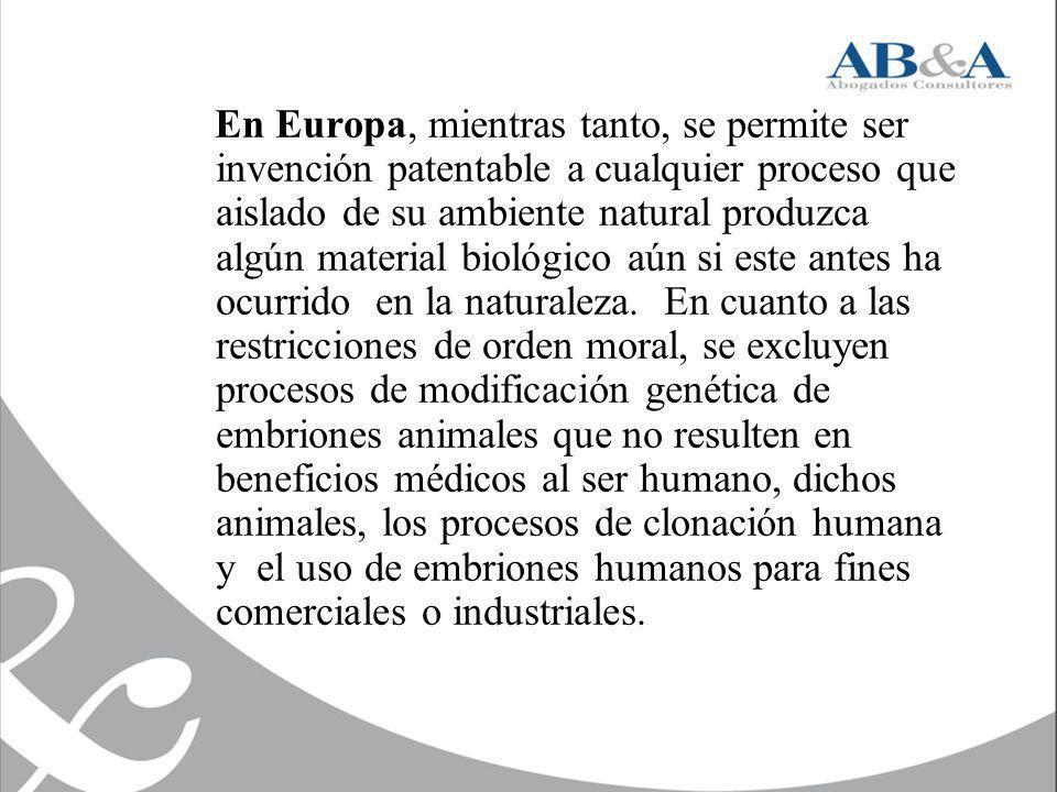 En Europa, mientras tanto, se permite ser invención patentable a cualquier proceso que aislado de su ambiente natural produzca algún material biológico aún si este antes ha ocurrido en la naturaleza.