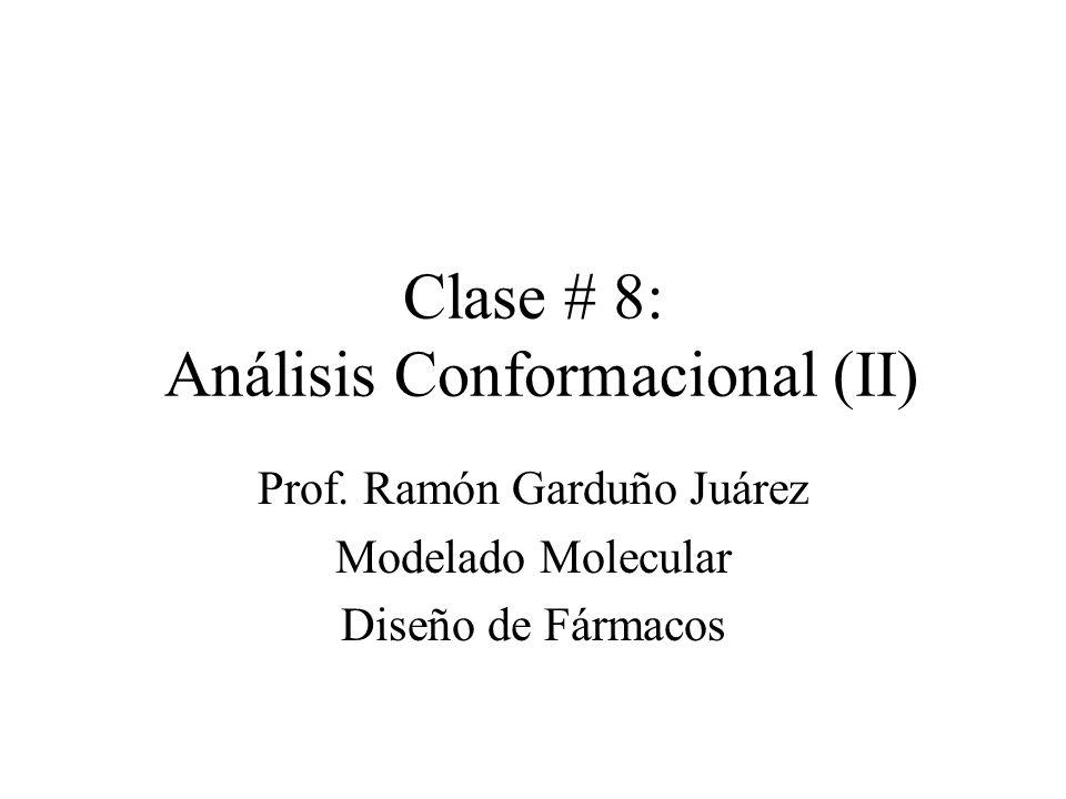 Clase # 8: Análisis Conformacional (II)