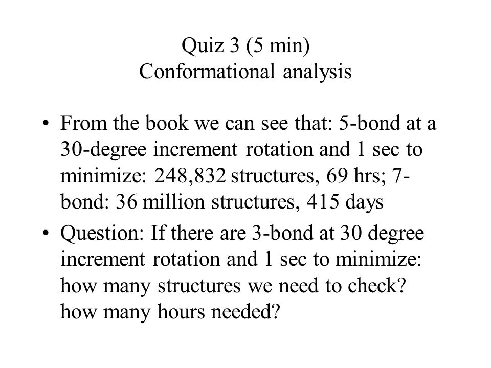 Quiz 3 (5 min) Conformational analysis