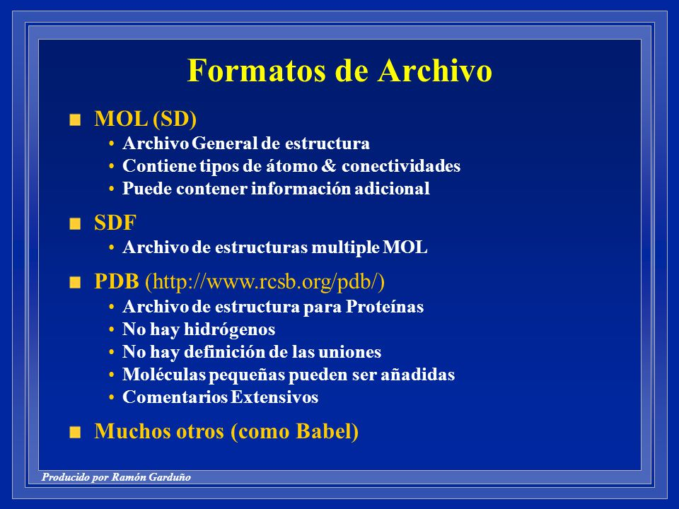 Formatos de Archivo MOL (SD) SDF PDB (http://www.rcsb.org/pdb/)