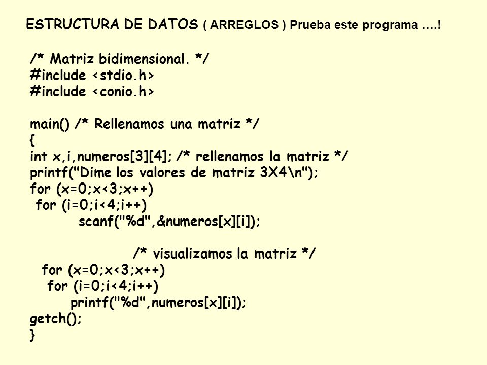 ESTRUCTURA DE DATOS ( ARREGLOS ) Prueba este programa ….!