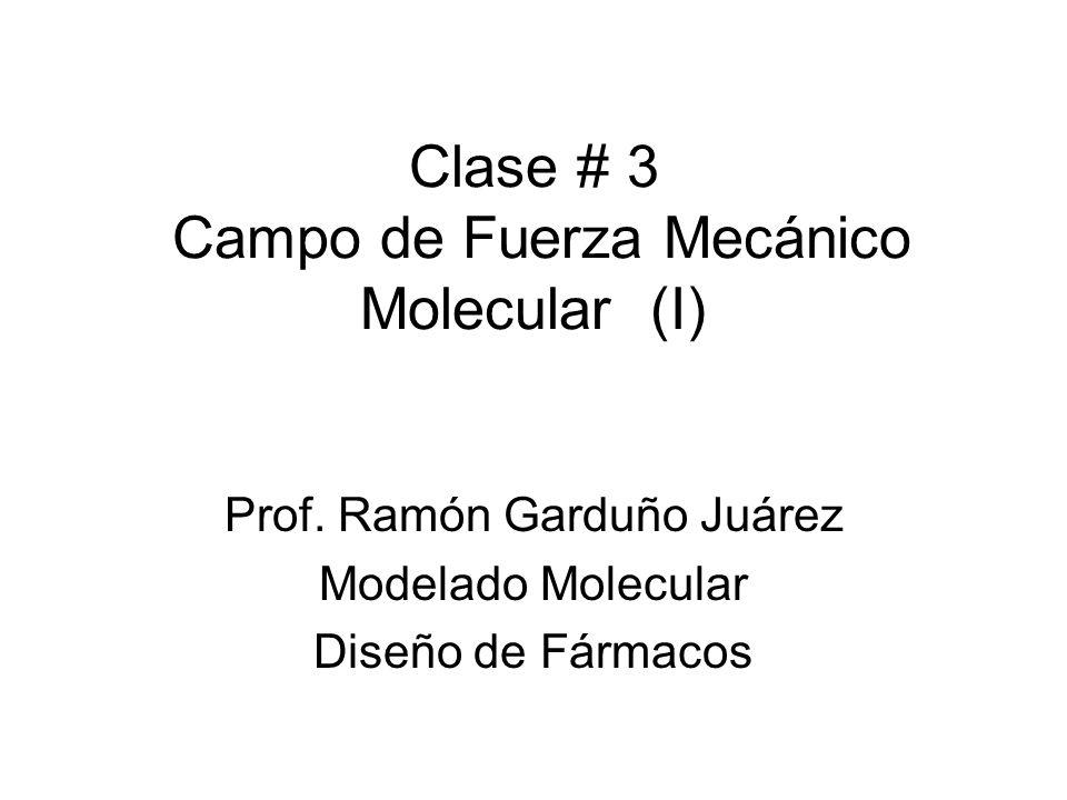 Clase # 3 Campo de Fuerza Mecánico Molecular (I)