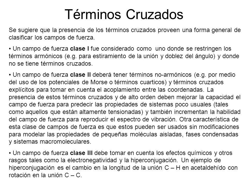 Términos Cruzados Se sugiere que la presencia de los términos cruzados proveen una forma general de clasificar los campos de fuerza.