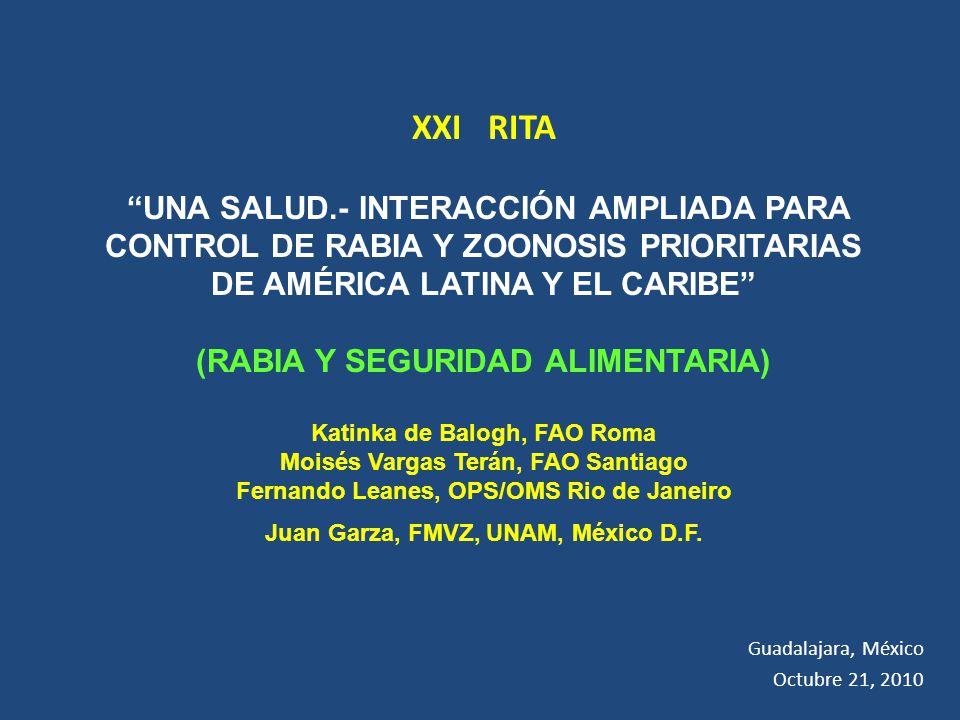 XXI RITA UNA SALUD.- INTERACCIÓN AMPLIADA PARA CONTROL DE RABIA Y ZOONOSIS PRIORITARIAS. DE AMÉRICA LATINA Y EL CARIBE