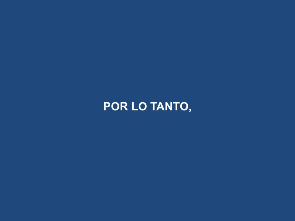 POR LO TANTO,