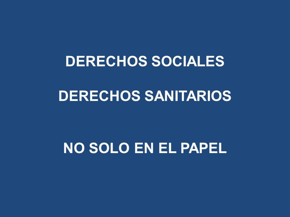 DERECHOS SOCIALES DERECHOS SANITARIOS NO SOLO EN EL PAPEL