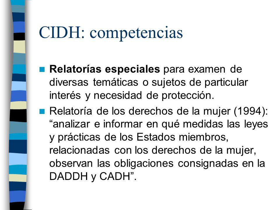 CIDH: competencias Relatorías especiales para examen de diversas temáticas o sujetos de particular interés y necesidad de protección.