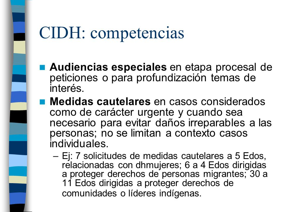 CIDH: competencias Audiencias especiales en etapa procesal de peticiones o para profundización temas de interés.