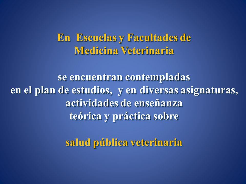 En Escuelas y Facultades de Medicina Veterinaria