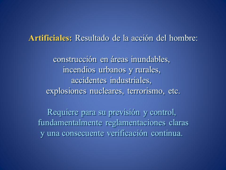 Artificiales: Resultado de la acción del hombre: