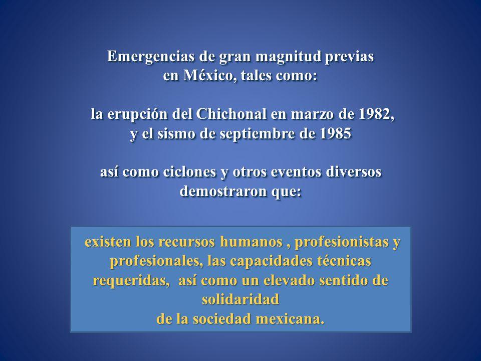 Emergencias de gran magnitud previas en México, tales como: