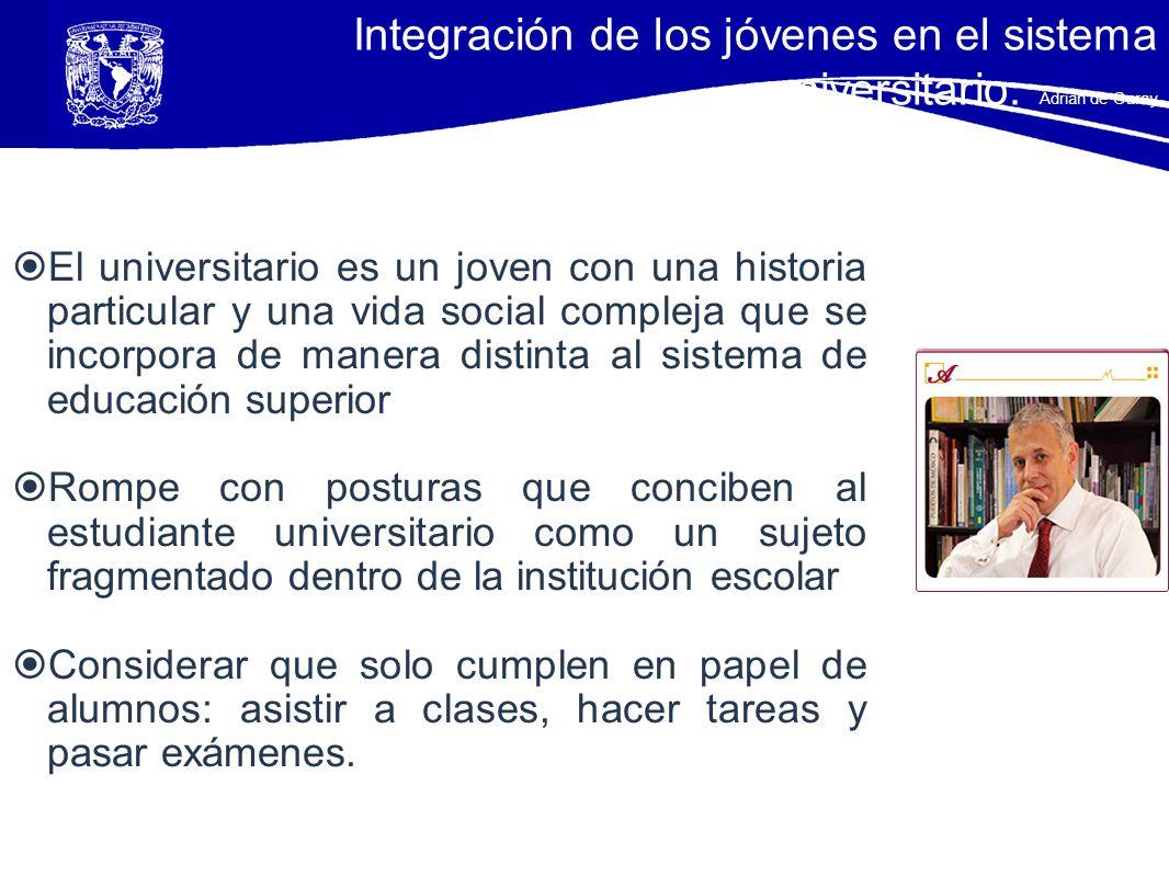 Integración de los jóvenes en el sistema universitario. Adrián de Garay