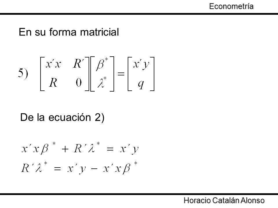 En su forma matricial De la ecuación 2) Econometría
