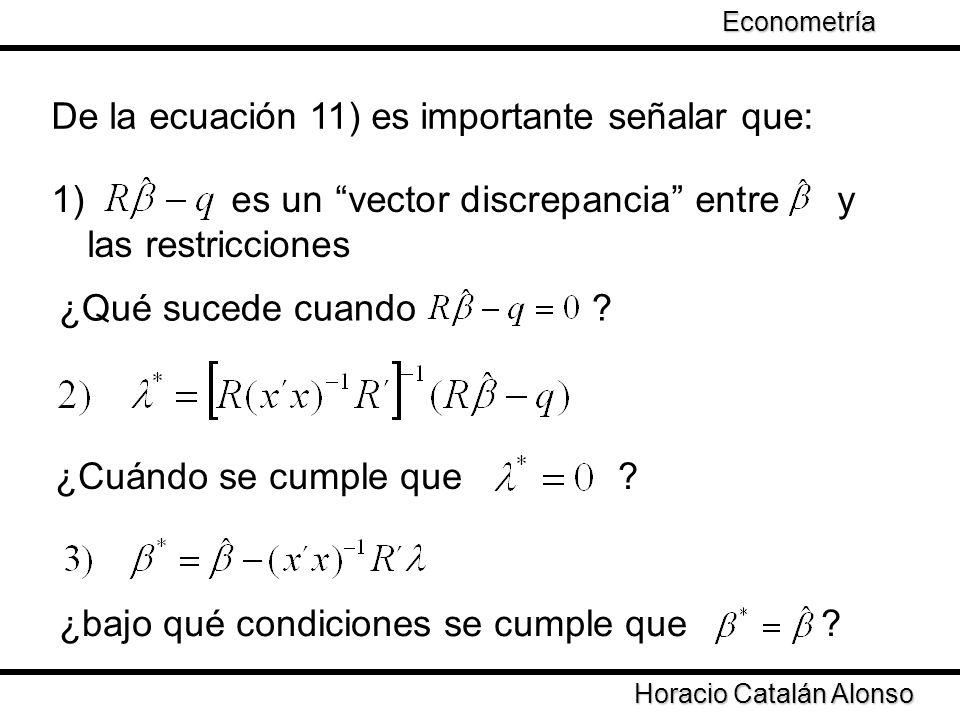 De la ecuación 11) es importante señalar que: