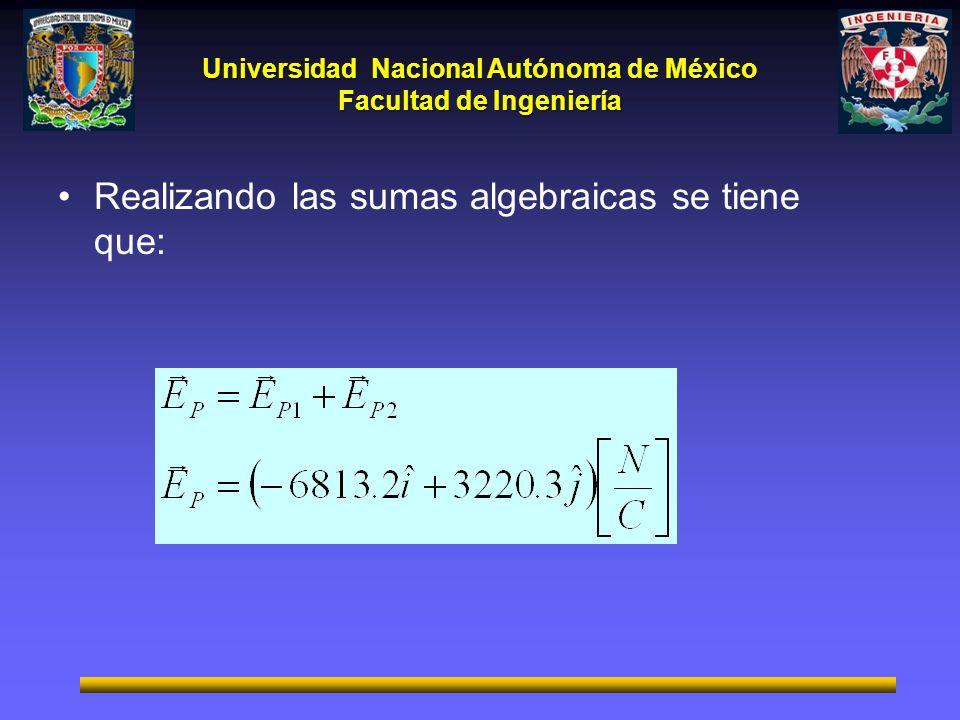 Realizando las sumas algebraicas se tiene que: