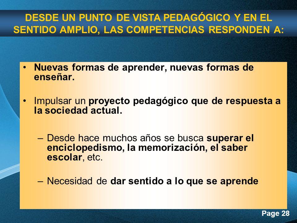 DESDE UN PUNTO DE VISTA PEDAGÓGICO Y EN EL SENTIDO AMPLIO, LAS COMPETENCIAS RESPONDEN A: