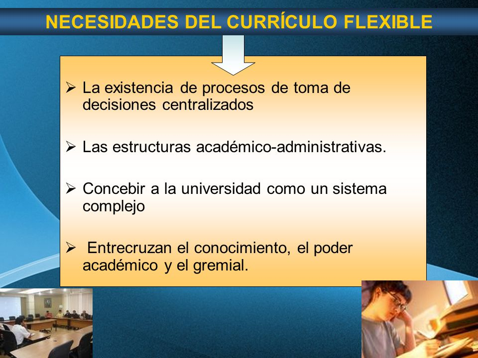 NECESIDADES DEL CURRÍCULO FLEXIBLE