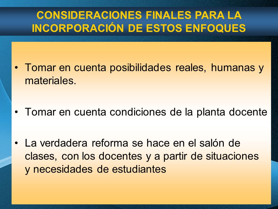 CONSIDERACIONES FINALES PARA LA INCORPORACIÓN DE ESTOS ENFOQUES